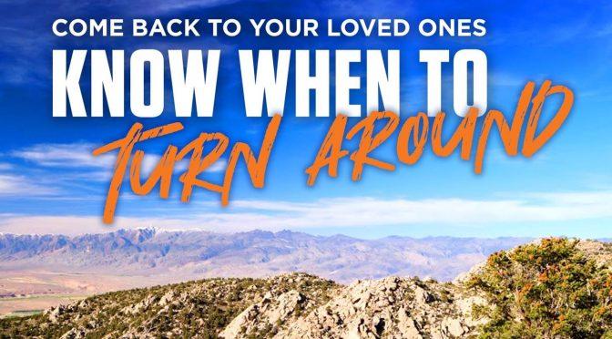 Know When To Turn Around